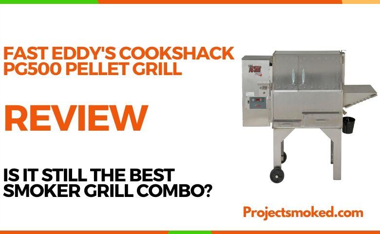 Fast Eddys cookshack pg500 review